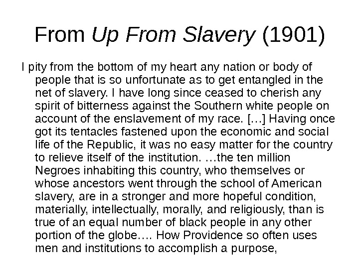 From Up From Slavery (1901) I pity from the bottom of my heart any nation or