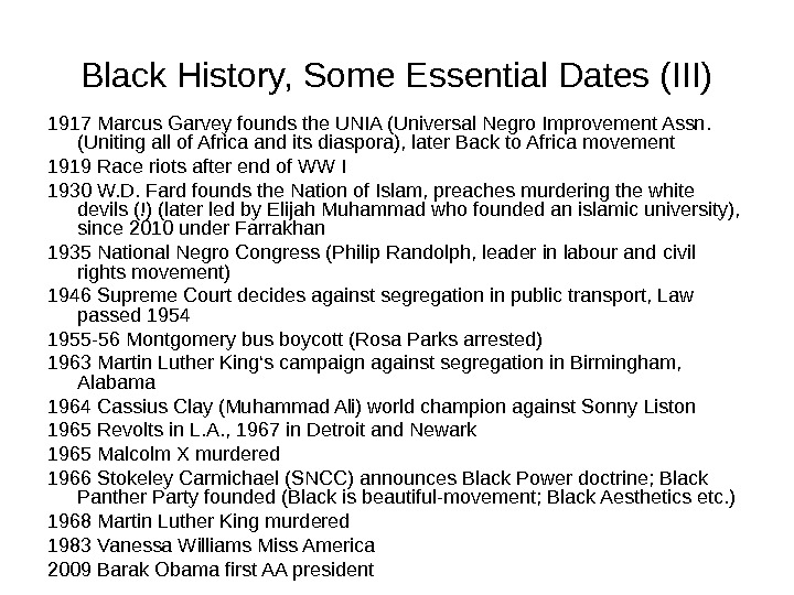 Black History, Some Essential Dates (III) 1917 Marcus Garvey founds the UNIA (Universal Negro Improvement Assn.