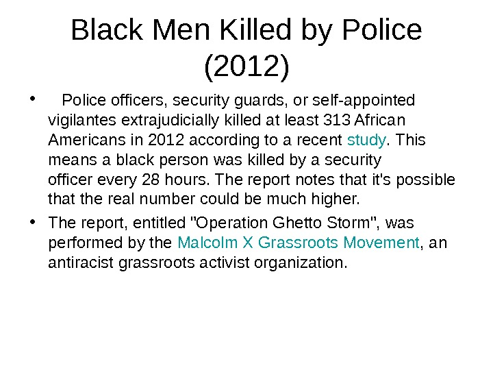 Black Men Killed by Police (2012) • Police officers, security guards, or self-appointed vigilantes extrajudicially killed