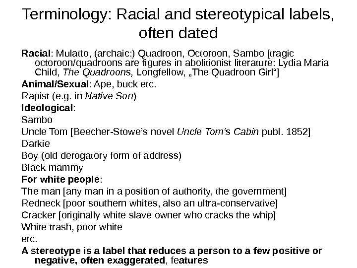 Terminology: Racial and stereotypical labels,  often dated Racial : Mulatto, (archaic: ) Quadroon, Octoroon, Sambo