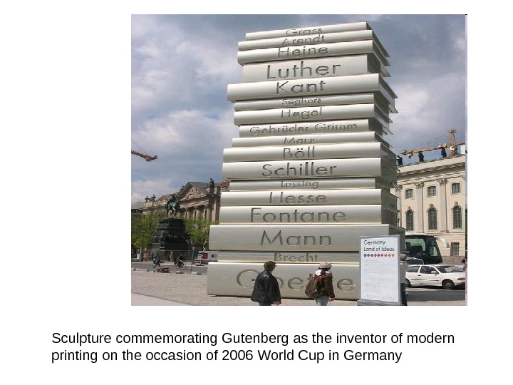 Sculpture commemorating Gutenberg as the inventor of modern printing on the occasion of 2006 World Cup