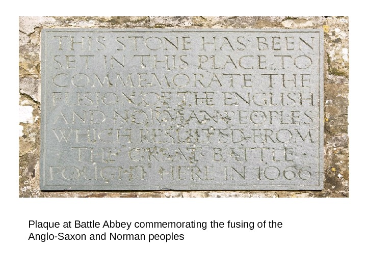 Plaque at Battle Abbey commemorating the fusing of the Anglo-Saxon and Norman peoples