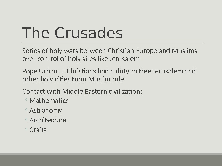 The Crusades  Series of holy wars between Christian Europe and Muslims over control of holy