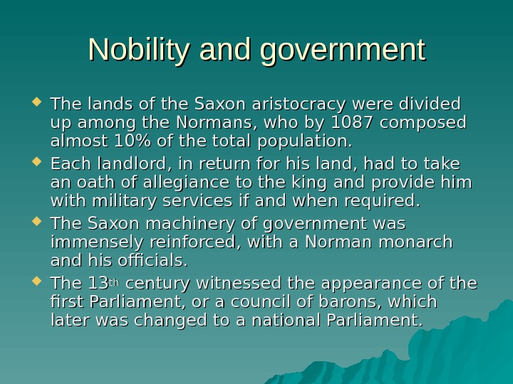 Nobility and government The lands of the Saxon aristocracy were divided up among the Normans, who