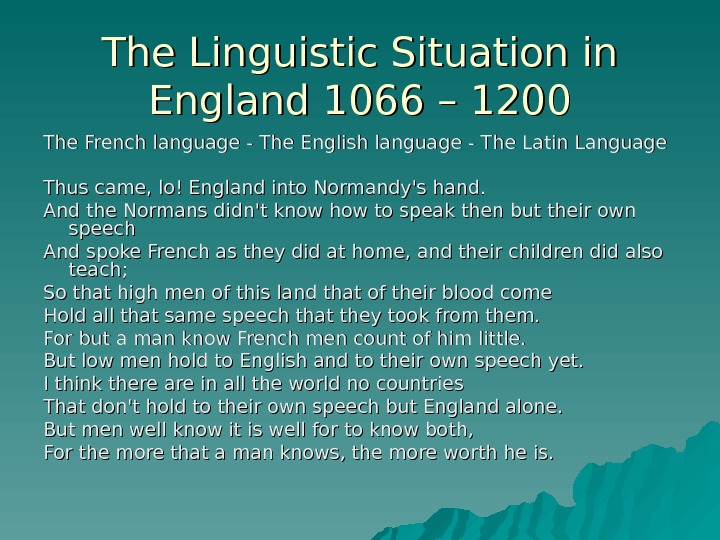The Linguistic Situation in England 1066 – 1200 The French language - The English language -