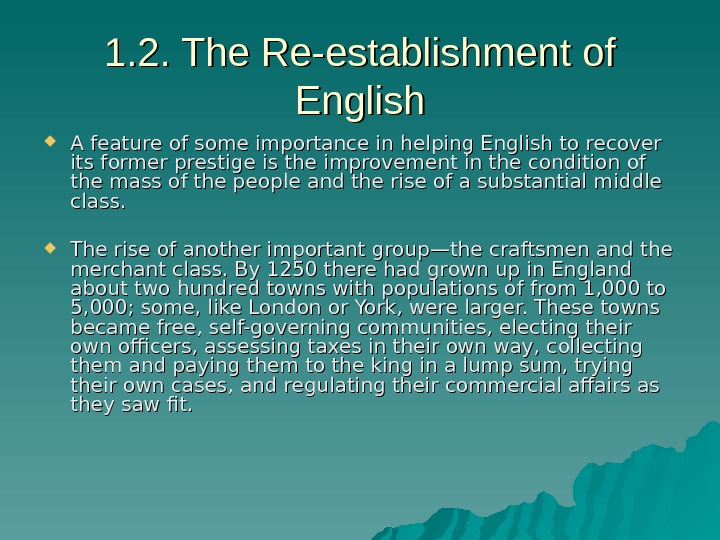 1. 2. The Re-establishment of English A feature of some importance in helping English to recover
