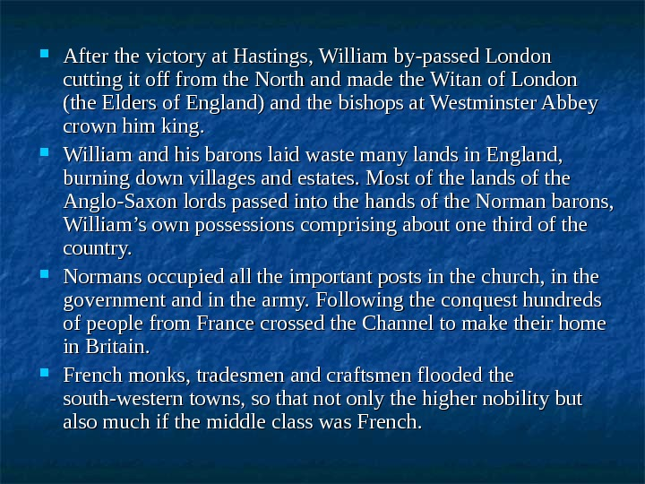 After the victory at Hastings, William by-passed London cutting it off from the North and