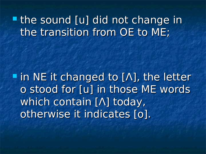 the sound [u] did not change in the transition from OE to ME;  in