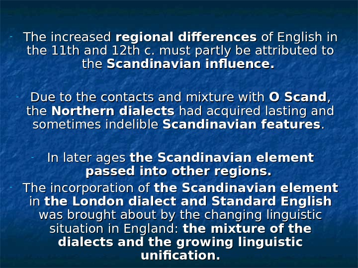 - The increased regional differences of English in the 11 th and 12 th c. must