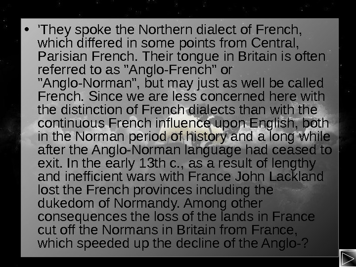 • 'They spoke the Northern dialect of French,  which differed in some points