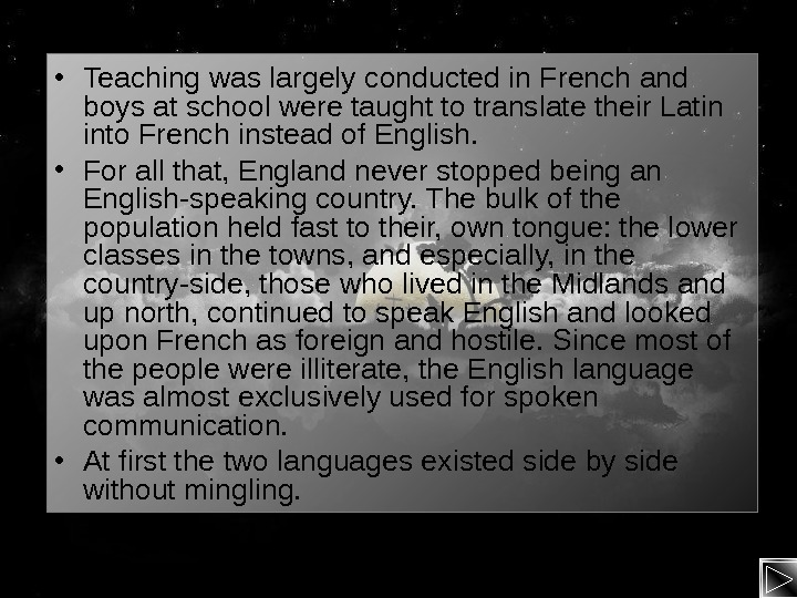• Teaching was largely conducted in French and boys at school were taught to
