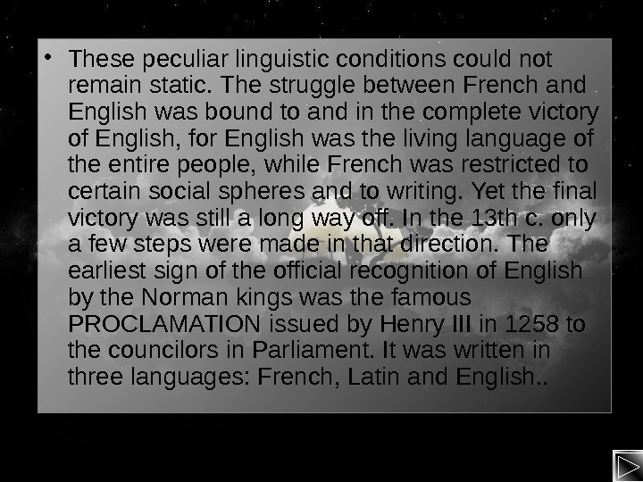 • These peculiar linguistic conditions could not remain static. The struggle between French and