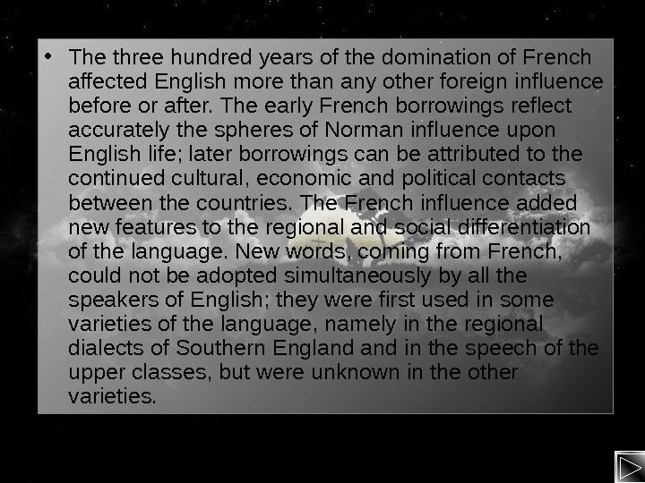 • The three hundred years of the domination of French affected English more than