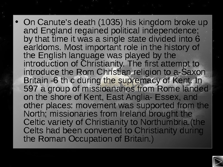 • On Canute's death (1035) his kingdom broke up and England regained political independence;