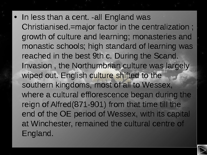 • In less than a cent. -all England was Christianised. =major factor in the