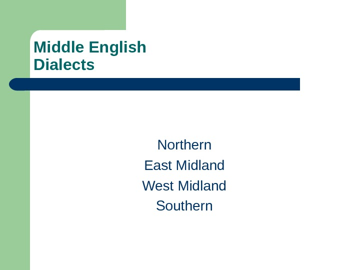 Middle English Dialects Northern East Midland West Midland Southern