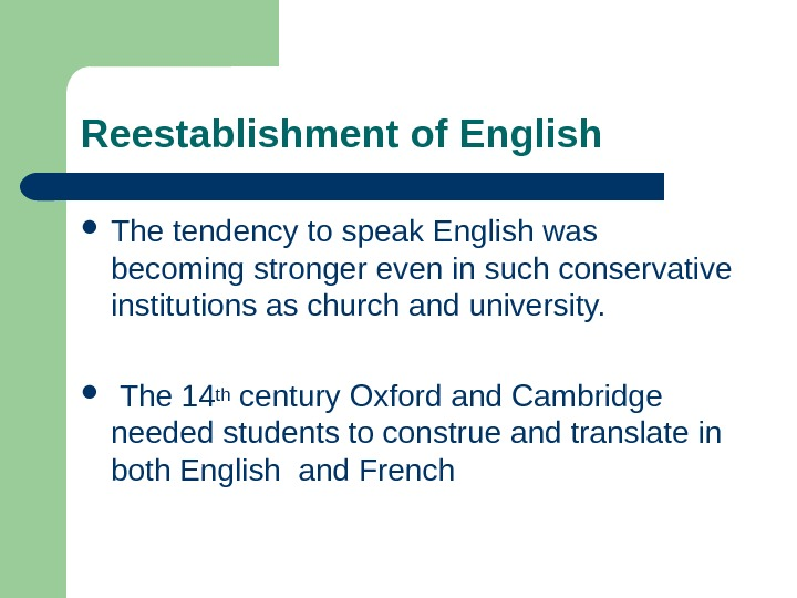 Reestablishment of English The tendency to speak English was becoming stronger even in such conservative institutions