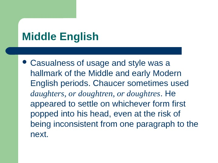 Middle English Casualness of usage and style was a hallmark of the Middle and early Modern