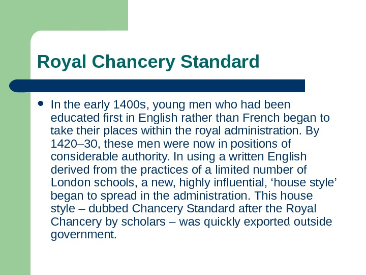 Royal  Chancery Standard In the early 1400 s, young men who had been educated first