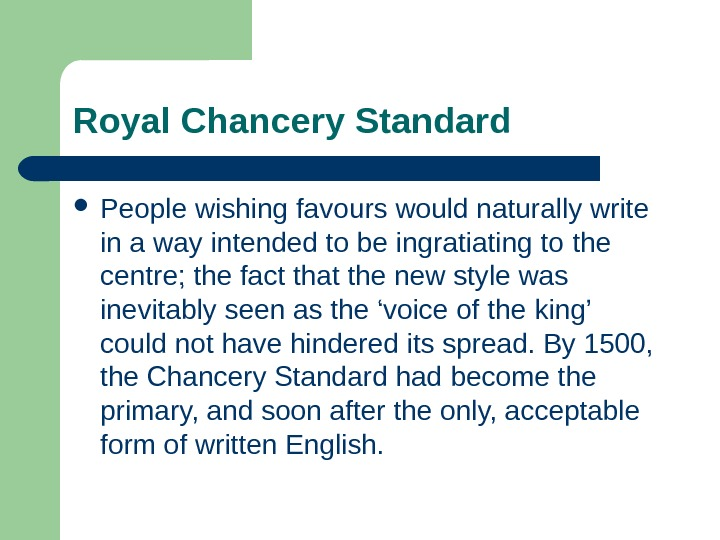 Royal  Chancery Standard People  wishing favours would naturally write in a way intended to