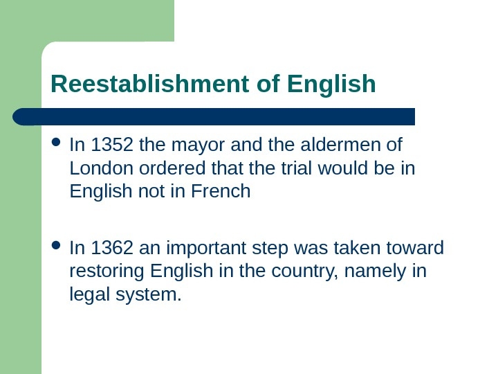 Reestablishment of English In 1352 the mayor and the aldermen of London ordered that the trial