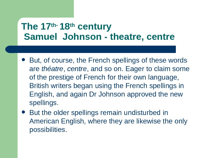 The 17 th- 18 th century Samuel  Johnson - theatre, centre But, of course, the