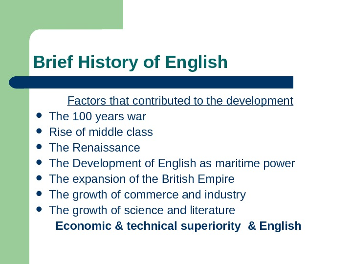 Brief History of English Factors that contributed to the development The 100 years war Rise of