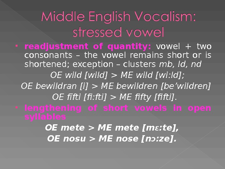 readjustment of quantity:  vowel + two consonants – the vowel remains short or is