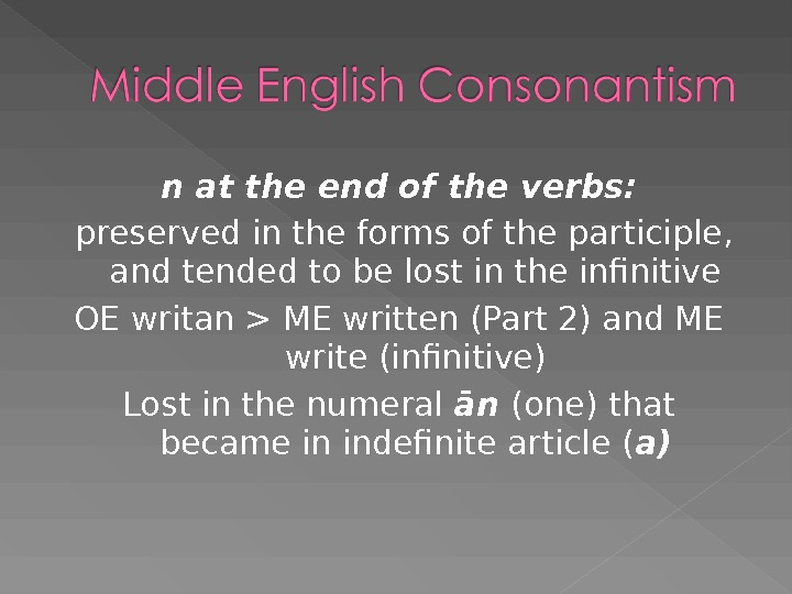 n at the end of the verbs:  preserved in the forms of the participle,
