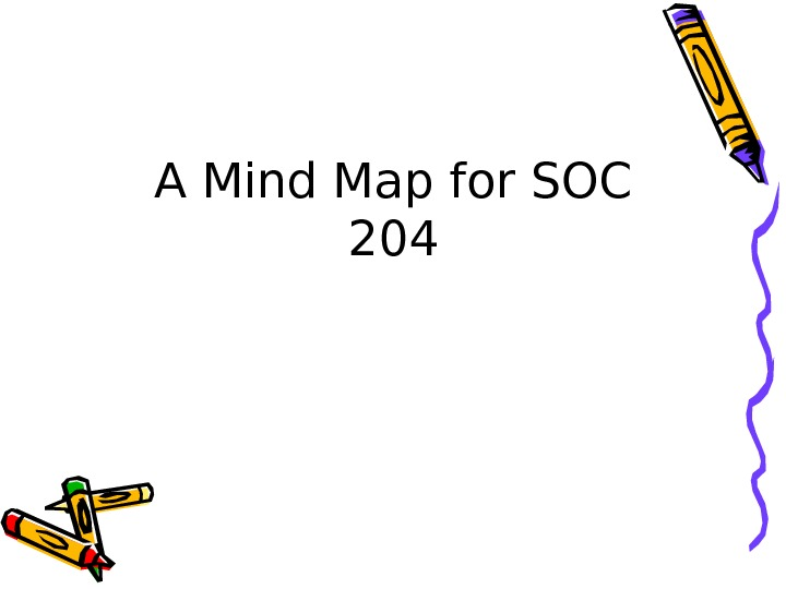 A Mind Map for SOC 204