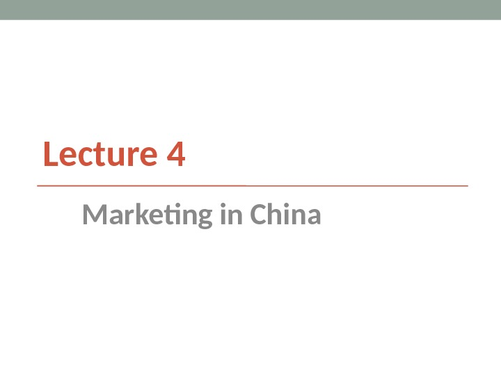 Lecture 4 Marketing in China