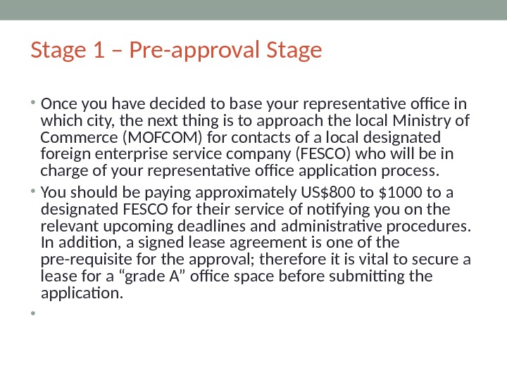 Stage 1 – Pre-approval Stage  • Once you have decided to base your representative office