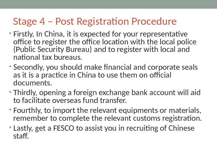 Stage 4 – Post Registration Procedure • Firstly, In China, it is expected for your representative