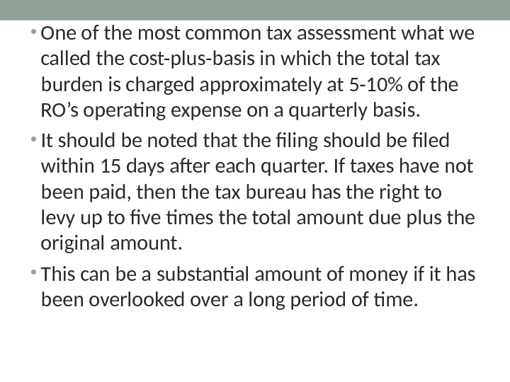 • One of the most common tax assessment what we called the cost-plus-basis in which