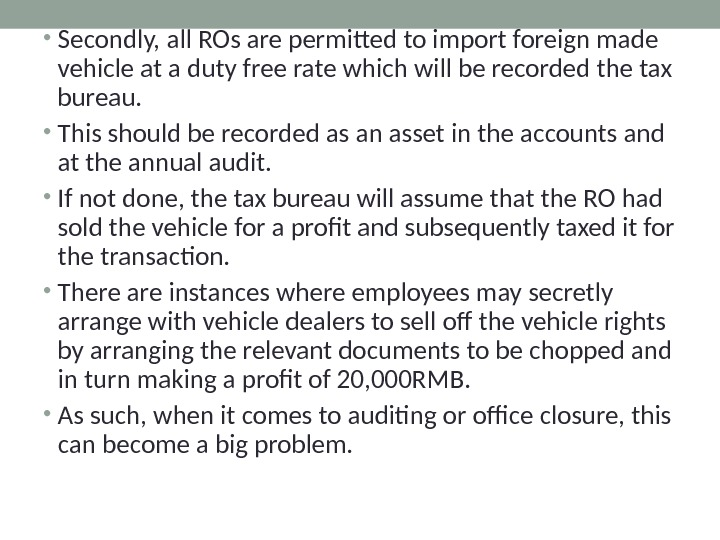 • Secondly, all ROs are permitted to import foreign made vehicle at a duty free