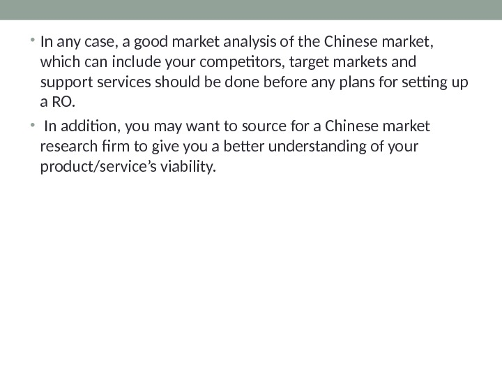 • In any case, a good market analysis of the Chinese market,  which can