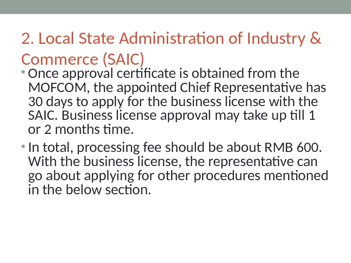 2. Local State Administration of Industry & Commerce (SAIC) • Once approval certificate is obtained from