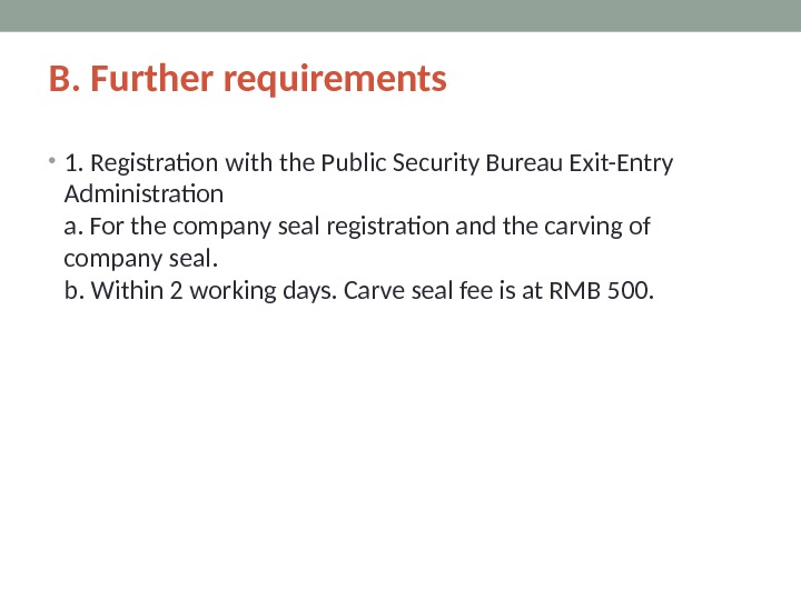 B. Further requirements  • 1. Registration with the Public Security Bureau Exit-Entry Administration a. For