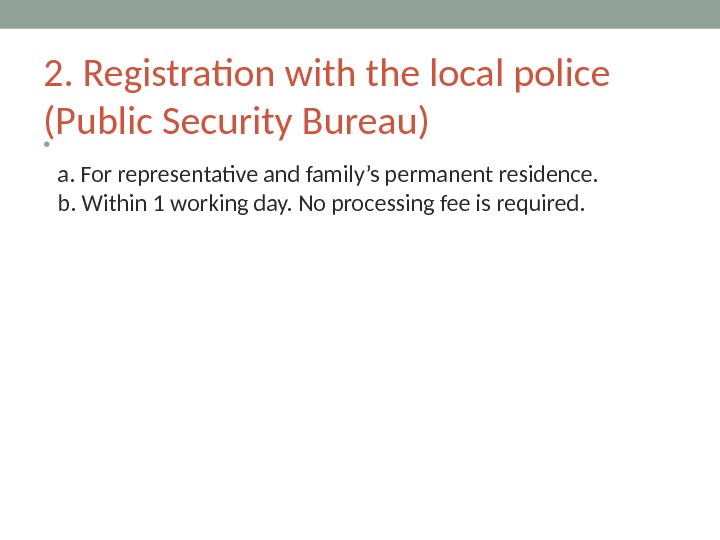 2. Registration with the local police (Public Security Bureau)  • a. For representative and family's