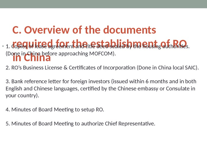 C. Overview of the documents required for the establishment of RO in China • 1. Copies