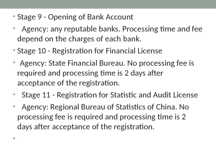 • Stage 9 - Opening of Bank Account  •  Agency: any reputable banks.