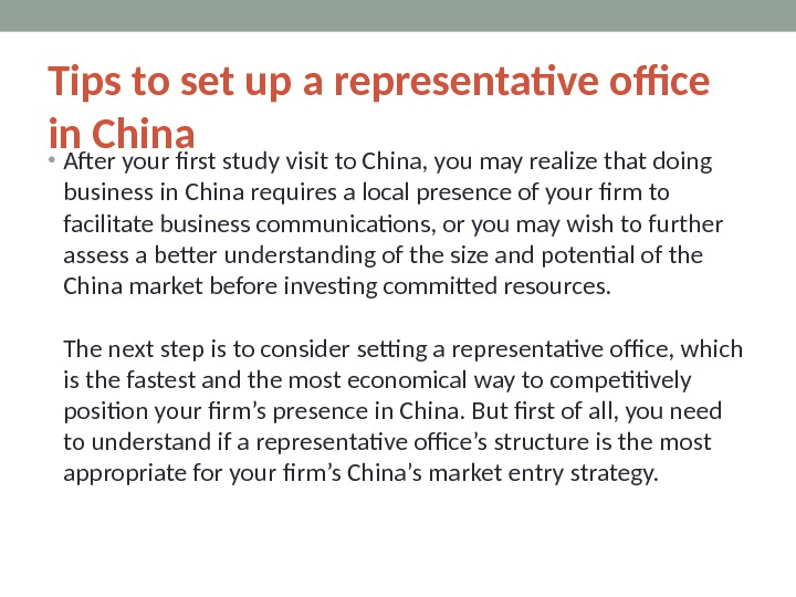 Tips to set up a representative office in China • After your first study visit to
