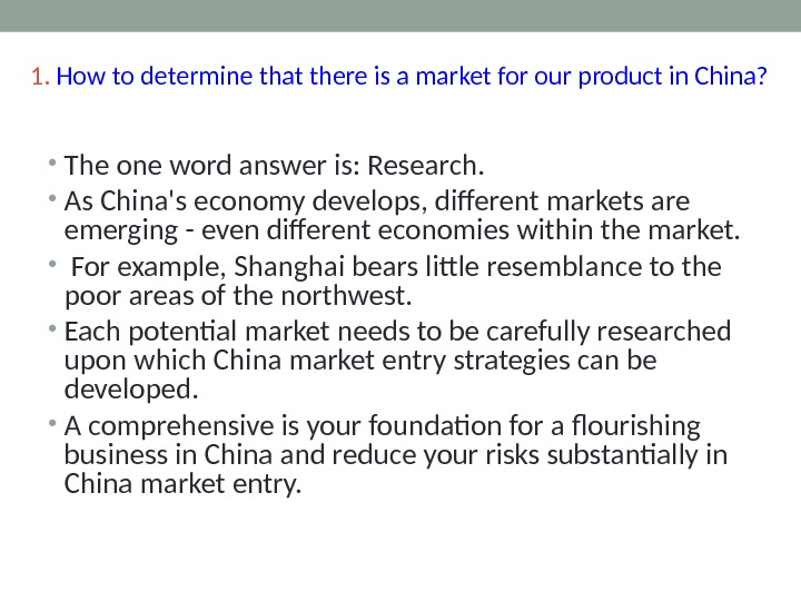 1.  How to determine that there is a market for our product in China?