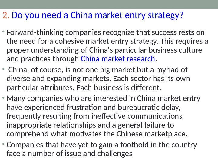 2.  Do you need a China market entry strategy? • Forward-thinking companies recognize that success