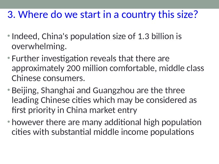 3. Where do we start in a country this size?  • Indeed, China's population size