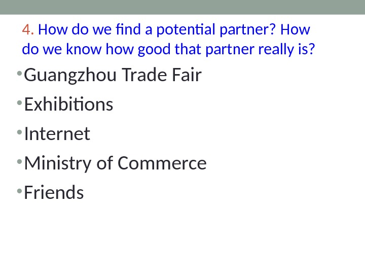 4.  How do we find a potential partner?  How do we know how good