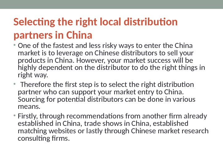 Selecting the right local distribution partners in China • One of the fastest and less risky