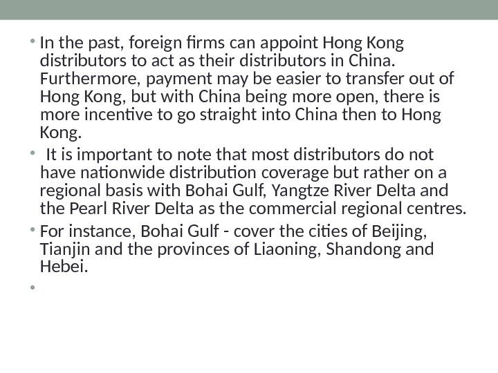 • In the past, foreign firms can appoint Hong Kong distributors to act as their