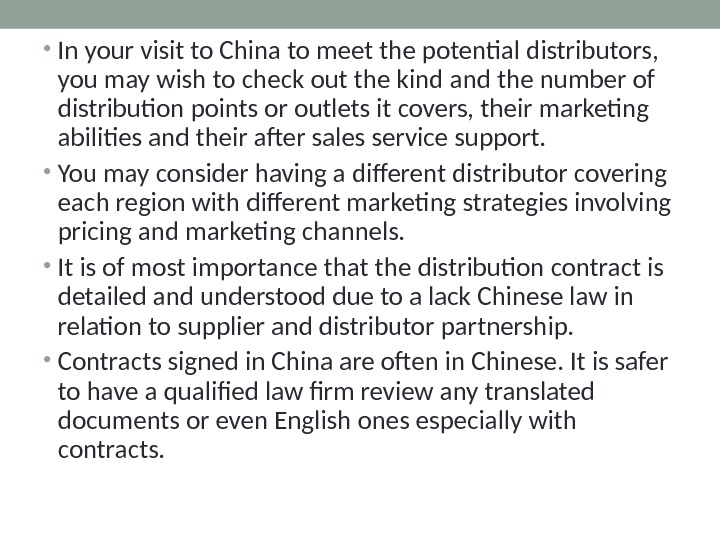 • In your visit to China to meet the potential distributors,  you may wish