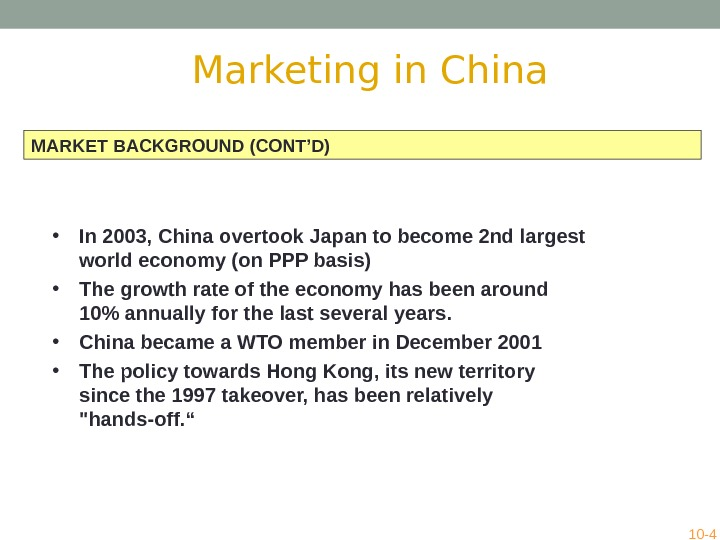 MARKET BACKGROUND (CONT'D) • In 2003, China overtook Japan to become 2 nd largest world economy